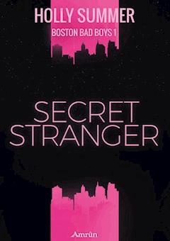 Secret Stranger (Boston Bad Boys Band 1) - Holly Summer - E-Book