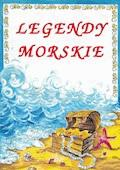 Legendy morskie - Małgorzata Korczyńska, Anna Tatarzycka-Ślęk - ebook