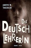 Die Deutschlehrerin - Judith W. Taschler - E-Book