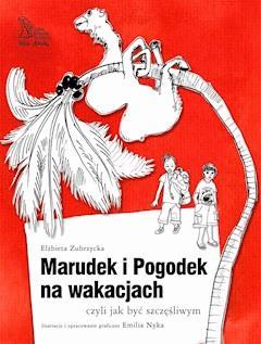 Marudek i Pogodek na wakacjach, czyli jak być szczęśliwym - Elżbieta Zubrzycka - ebook