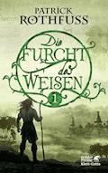 Die Furcht des Weisen / Band 1 - Patrick Rothfuss - E-Book