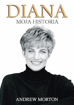 Diana – Moja Historia - Andrew Morton - ebook
