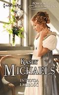 Intryga i miłość [Powieść Historyczna] - Kasey Michaels - ebook