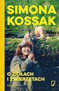 O ziołach i zwierzętach - Simona Kossak - ebook + audiobook