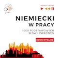 Niemiecki w pracy 1000 podstawowych słów i zwrotów - Nowe wydanie - Dorota Guzik - audiobook