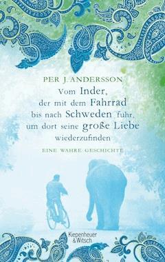 Vom Inder, der mit dem Fahrrad bis nach Schweden fuhr um dort seine große Liebe wiederzufinden - Per Andersson - E-Book