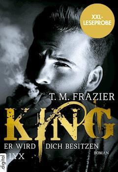 XXL-Leseprobe: King - Er wird dich besitzen - T. M. Frazier - E-Book
