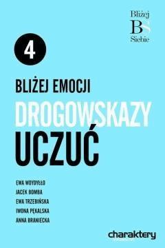 Bliżej emocji: Drogowskazy uczuć - Opracowanie zbiorowe - ebook