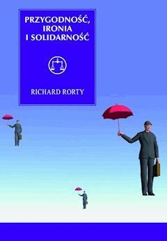 Przygodność, ironia i solidarność - Richard Rorty - ebook