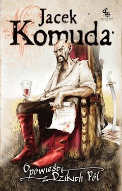 Opowieści z Dzikich Pól - Jacek Komuda - ebook