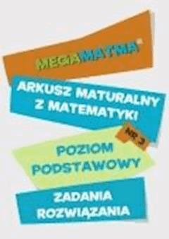 Matematyka-Arkusz maturalny. MegaMatma nr 3. Poziom podstawowy. Zadania z rozwiązaniami. - Opracowanie zbiorowe - ebook