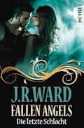 Fallen Angels - Die letzte Schlacht - J. R. Ward - E-Book