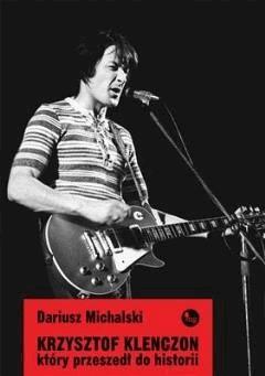 Krzysztof Klenczon, który przeszedł do historii - Dariusz Michalski - ebook