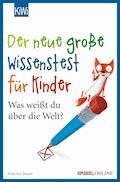 Der neue große Wissenstest für Kinder - Antonia Bauer - E-Book