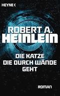 Die Katze, die durch Wände geht - Robert A. Heinlein - E-Book