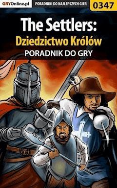 """The Settlers: Dziedzictwo Królów - poradnik do gry - Daniel """"Kull"""" Sodkiewicz - ebook"""