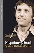 Niepokorny bard. Opowieść o Włodzimierzu Wysockim - Przemysław Słowiński, Iwona Wygoda - ebook