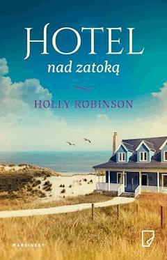 Hotel nad zatoką - Holly Robinson - ebook