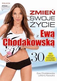 Zmień swoje życie z Ewą Chodakowską - Ewa Chodakowska, Lefteris Kavoukis - ebook