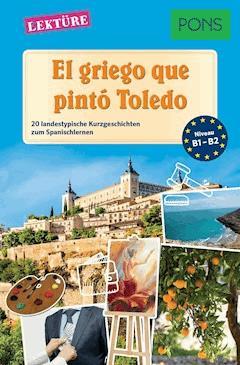 PONS Kurzgeschichten: El griego que pintó Toledo - Sonsoles Gómez Cabornero - E-Book