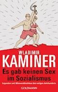 Es gab keinen Sex im Sozialismus - Wladimir Kaminer - E-Book