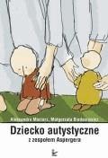 Dziecko autystyczne z zespołem Aspergera  - Aleksandra Maciarz, Dorota Drała - ebook
