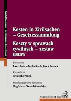 Koszty w sprawach cywilnych - zestaw ustaw Kosten in Zivilsachen - Gesetzessammlung - Jacek Franek, Magdalena Wessel-Zasadzka - ebook