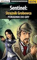 """Sentinel: Strażnik Grobowca - poradnik do gry - Bolesław """"Void"""" Wójtowicz - ebook"""