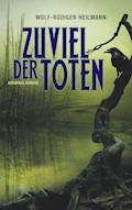 Zuviel der Toten - Wolf-Rüdiger Heilmann - E-Book