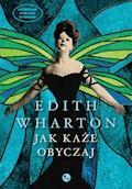 Jak każe obyczaj - Edith Wharton - ebook