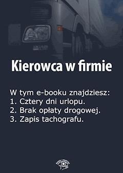 Kierowca w firmie. Wydanie kwiecień 2014 r. - Izabela Kunowska - ebook