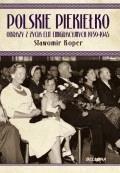 Polskie piekiełko. Obrazy z życia elit emigracyjnych 1939-1945 - Koper, Sławomir - ebook