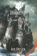 Einsamer Wolf 07 - Schloss des Todes - Joe Dever - E-Book