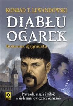 Diabłu ogarek. Kolumna Zygmunta - Konrad T. Lewandowski - ebook