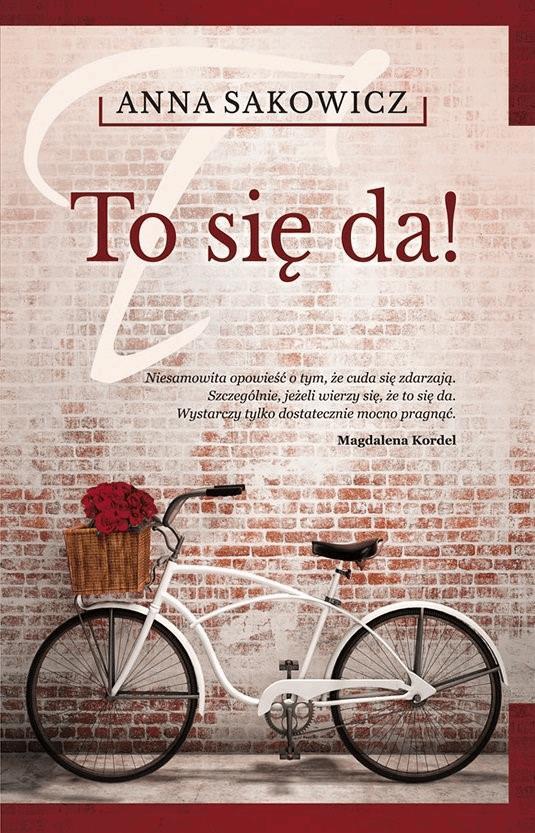 To się da! - Tylko w Legimi możesz przeczytać ten tytuł przez 7 dni za darmo. - Anna Sakowicz