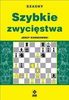 Szachy. Szybkie zwycięstwa - Jerzy Konikowski - ebook