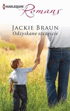 Odzyskane szczęście - Jackie Braun - ebook