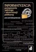 Informatyzacja postępowania sądowego i administracji publicznej - Andrzej Adamski, Jarosław Bąk, Michał Bernaczyk - ebook
