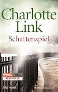 Schattenspiel - Charlotte Link - E-Book