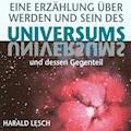 Eine Erzählung über Werden und Sein des Universums - Harald Lesch - Hörbüch