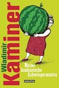 Meine kaukasische Schwiegermutter - Wladimir Kaminer - E-Book