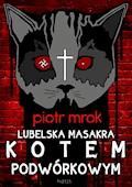 Lubelska masakra kotem podwórkowym - Piotr Mrok - ebook