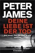 Deine Liebe ist der Tod - Peter James - E-Book