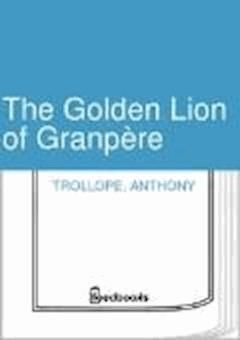 The Golden Lion of Granpere - Anthony Trollope - ebook