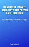 Brandneue Private Label-Tipps mit Private Label Rechten - Andre Sternberg - E-Book