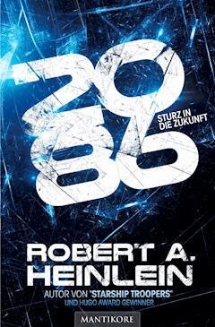 2086 - Sturz in die Zukunft - Robert A. Heinlein - E-Book