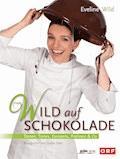 Wild auf Schokolade - Eveline Wild - E-Book