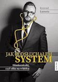 Jak podsłuchałem system. Ośmiorniczki czyli elita na widelcu - Konrad Lassota - ebook