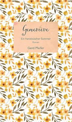 Geneviève – Ein französischer Sommer - Gerd Pfeifer - E-Book