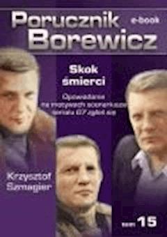 Porucznik Borewicz. Skok śmierci. TOM 15 - Krzysztof Szmagier - ebook
